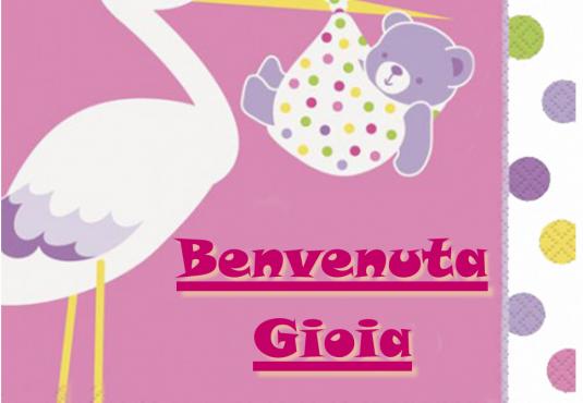 Benvenuta Gioia!